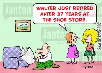 kneel cartoon humor: 'Walter just retired after 37 years at the shoe store.'