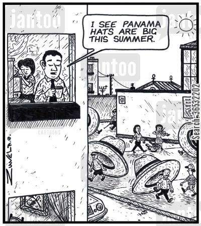 panama cartoon humor: 'I see Panama hats are big this Summer.'
