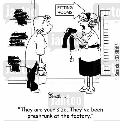 shrunk cartoon humor: 'They are your size. They've been preshrunk at the factory.'