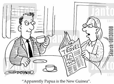 travel guide cartoon humor: 'Apparently Papua is the New Guinea.'