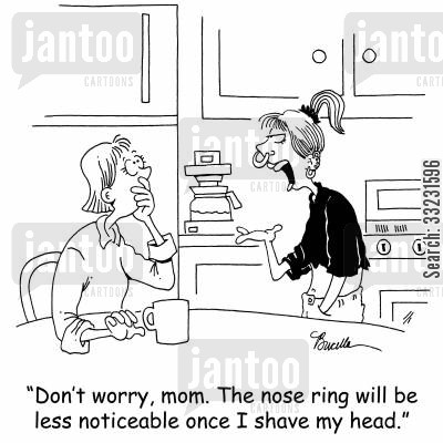nose ring cartoon humor: 'Don't worry, mom. The nose ring will be less noticeable once I shave my head.'