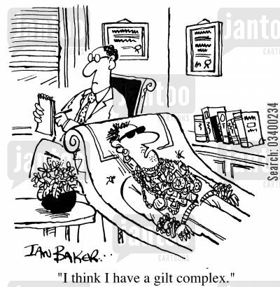 gold chain cartoon humor: I think I have a gilt complex.