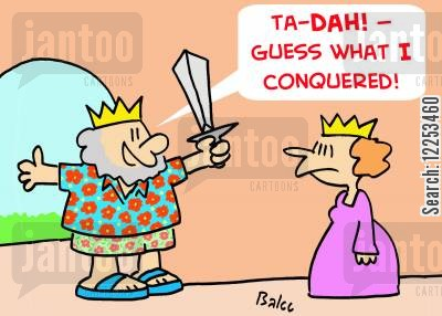conquerers cartoon humor: 'Tah-DAH! -- Guess what I conquered!'