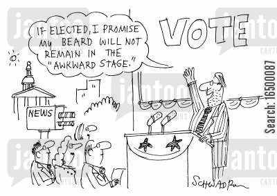 re-elections cartoon humor: If elected, I promise my beard will not remain in the awkward stage