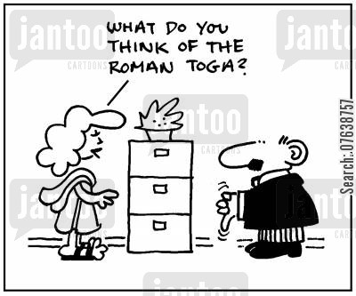 togas cartoon humor: 'What do you think of the Roman toga?'