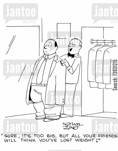 mens wear cartoon humor: 'Sure, it's too big, but all your friends will think you've lost weight!'
