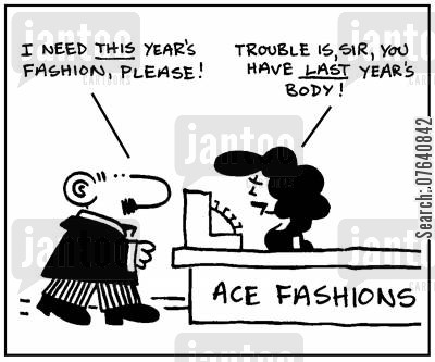 body shapes cartoon humor: 'I need this year's fashion, please.' - 'Trouble is, sir, you have last year's body.'
