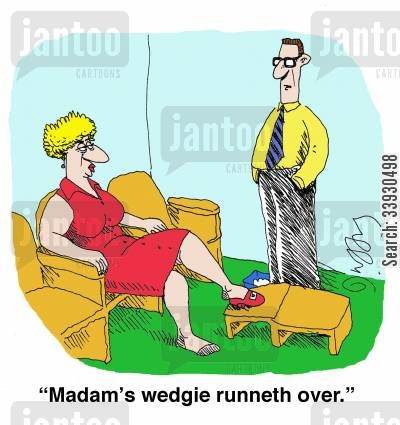 shoe salesman cartoon humor: 'Madam's wedgie runneth over.'