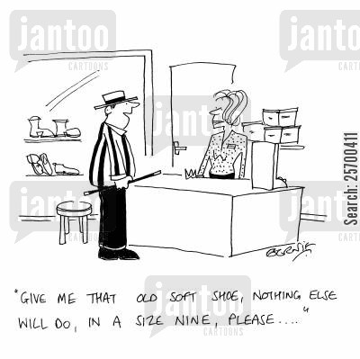 song lyric cartoon humor: 'Give me that old soft shoe, nothing else will do, in a size nine, please...'