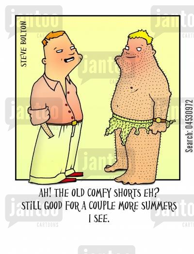 fashion police cartoon humor: 'Ah! The old comfy shorts eh? Still good for a couple more summers I see.'