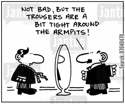 sales assistant cartoon humor: 'Not bad, but the trousers are a bit tight around the armpits.'