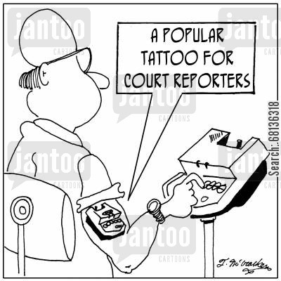 court reporters cartoon humor: A popular tattoo for court reporters.