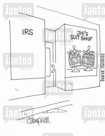 tailored suit cartoon humor: Suit shop next door to IRS shows barrels in window.