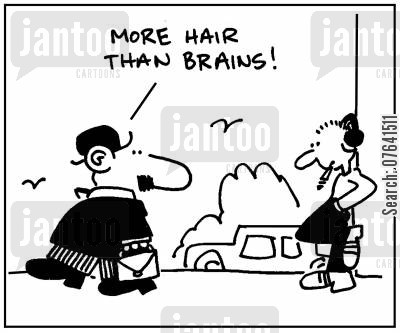 intellect cartoon humor: 'More hair than brains.'