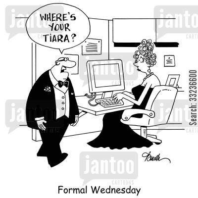 dinner jacker cartoon humor: Formal Wednesday: 'Where's your tiara?'