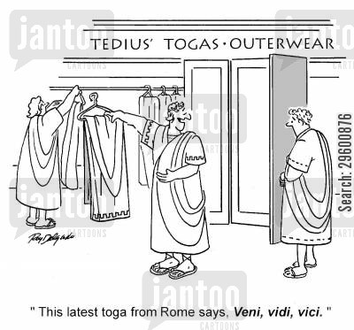 clothes shop cartoon humor: 'This latest toga from Rome says, veni, vidi, vici.'