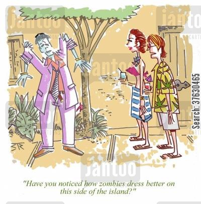 scruffy cartoon humor: 'Have you noticed how zombies dress better on this side of the island?'