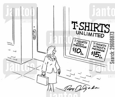 clothing shop cartoon humor: T-shirts unlimited.