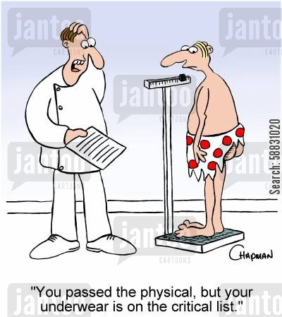 fashion police cartoon humor: 'You passed the physical, but your underwear is on the critical list.'
