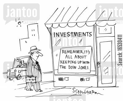 financial plans cartoon humor: Remember, it's all about Keeping up with Dow Jones