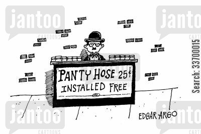 laddered tights cartoon humor: Panty Hose 25c - Installed Free.