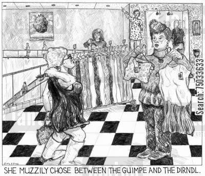 linguist cartoon humor: 'She muzzily chose between the guimpe and the dirndl.'
