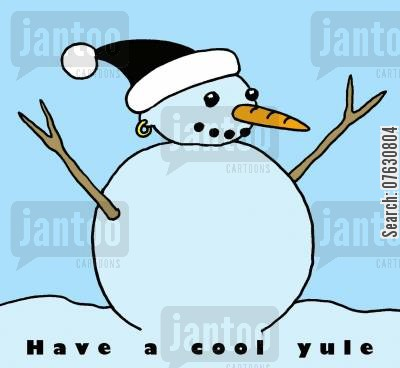 christmas greeting cartoon humor: Have a cool yule. (Snowman with an earring).