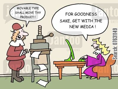 office sales cartoon humor: Movable type shall move thy product! For goodness sake, get with the new media!