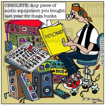 sound boards cartoon humor: OBSOLETE: Any piece of audio equipment you bought last year for mega bucks.