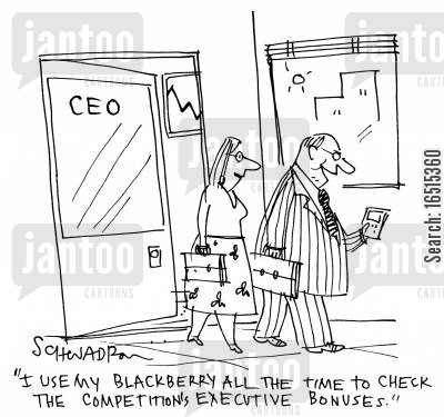 executive bonus cartoon humor: 'I use my Blackberry all the time to check the competition's executive bonuses.'