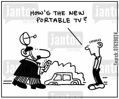 television fan cartoon humor: 'How's the new portable TV?'