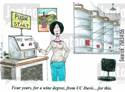educate cartoon humor: 'Four years, for a wine degree, from UC Davis...for this.'