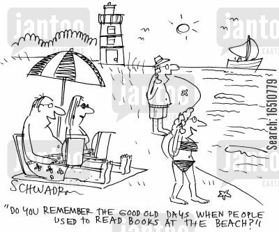beachgoers cartoon humor: 'Do you remember the good old days when people used to read books at the beach?'