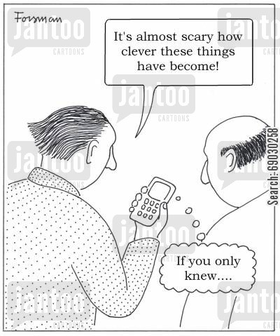 smartphone cartoon humor: 'It's amazing how clever these things have become!'