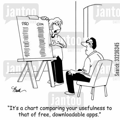 pros cartoon humor: 'It's a chart comparing your usefulness to that of a free, downloadable app.'