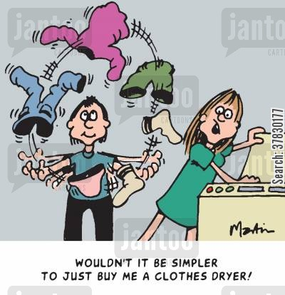 dryers cartoon humor: Wouldn't it be simpler just to buy me a clothes dryer?