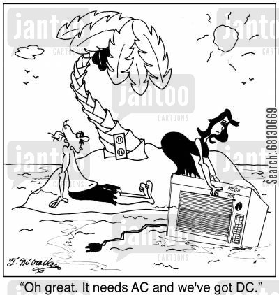 electrical appliance cartoon humor: Oh great. It needs AC and we've got DC.'
