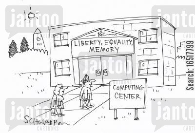 computing centre cartoon humor: Liberty, equality, memory.