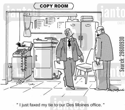 mishaps cartoon humor: 'I just faxed my tie to our Des Moines office.'