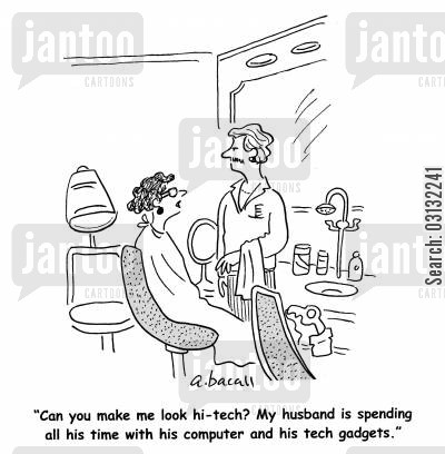 high tech gadgets cartoon humor: My husband is spending all his time with his computer and his tech gadgets.