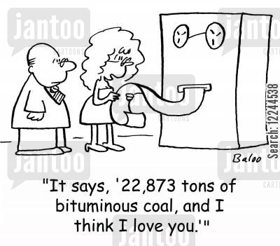 readings cartoon humor: 'It says, '22,873 tons of bituminous coal, and I think I love you.''