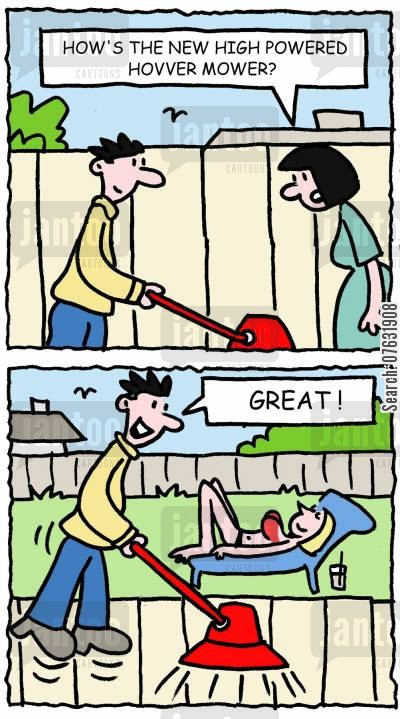 leching cartoon humor: How's the new high powered hovver mower?  Great!