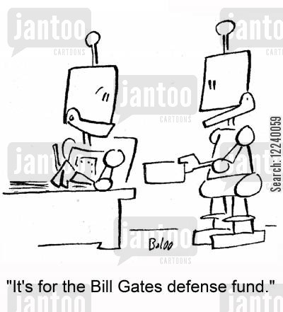 defense fund cartoon humor: 'It's for the Bill Gates defense fund.'