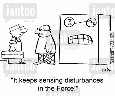 tech suppport cartoon humor: 'It keeps sensing disturbances in the Force!'
