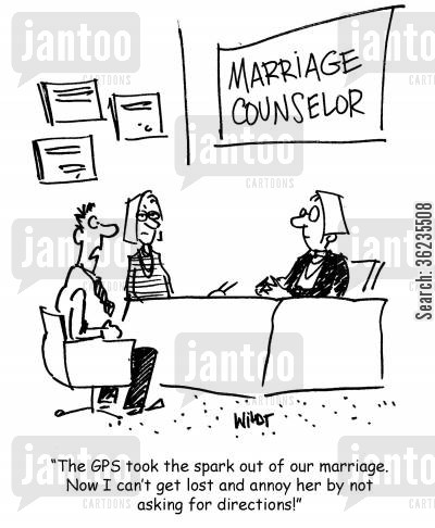 getting lost cartoon humor: GPS took the spark out of our marriage. Now I can't get lost and annoy her by not asking for directions!