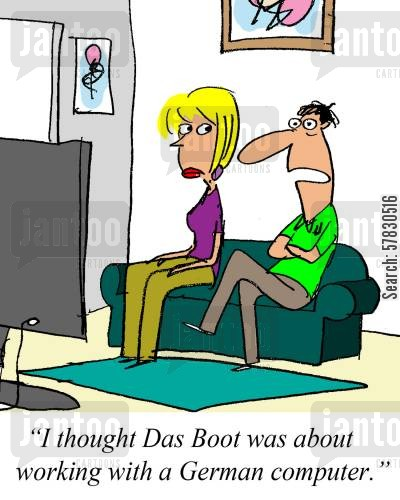 translation cartoon humor: 'I thought Das Boot was about working with a German computer.'