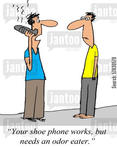 odor eaters cartoon humor: 'Your shoe phone works, but it needs an odor eater.'
