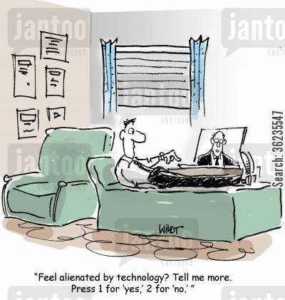 alienation cartoon humor: Feel alienated by technology? Tell me more. Press 1 for yes, 2 for no.