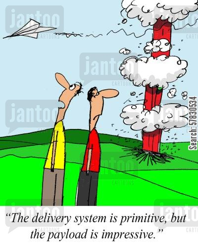 paper aeroplanes cartoon humor: 'The delivery system is primative, but the payload is impresive.'