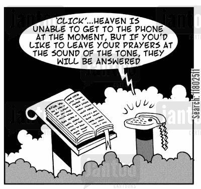 phone systems cartoon humor: Click...'Heaven is unable to get to the phone at the moment, but if you'd like to leave your prayers at the sound of the tone, they will be answered.'